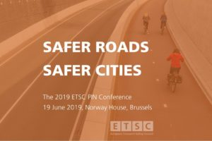 19 June 2019, Safer Roads, Safer Cities – The 2019 Road Safety Performance Index (PIN) Conference, Brussels