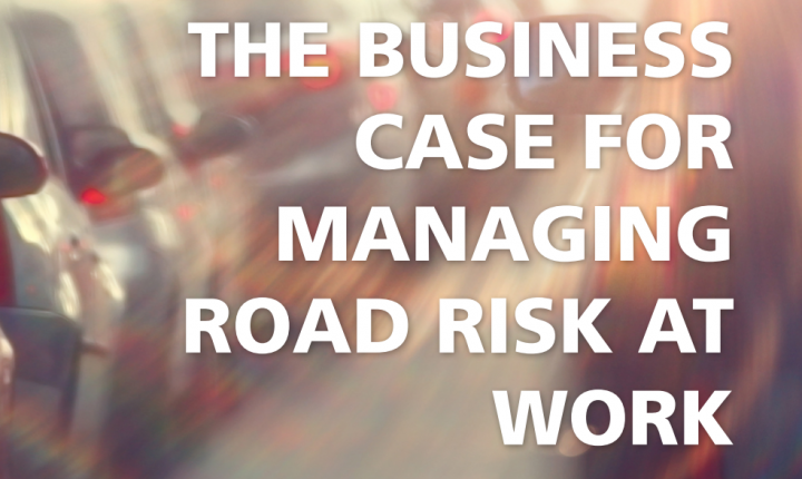 The Business Case for Managing Road Risk at Work